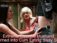 Extreme Cuckold Husband Turned Into Cum Eating Sissy Slut!